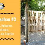 Smombies, Holzanker, Schmuckbaum, Gerätehaus aus Paletten – Projektschau #3
