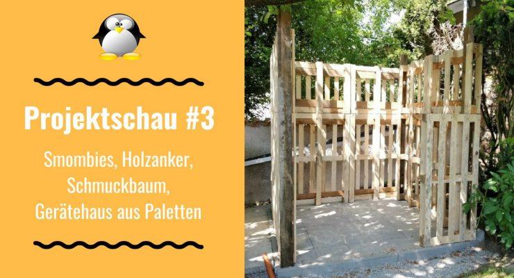 Artikelbild Projektschau #3 Smombie Schild Schmuckbaum Geräteschuppen