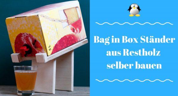 DIY Quicki: Bag in Box Ständer aus Restholz selber bauen