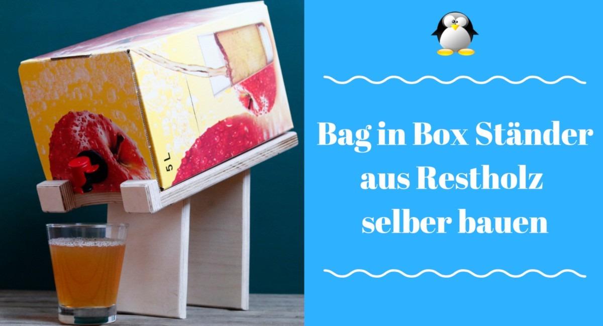 diy quicki bag in box st nder aus restholz selber bauen spike05de. Black Bedroom Furniture Sets. Home Design Ideas