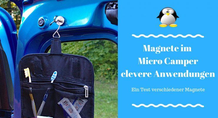 Clevere Magnet-Anwendungen für den Micro Camper [Werbung]