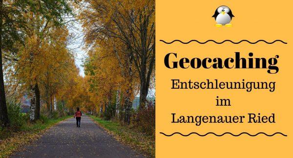 Artikelbild Geocaching: Entschleunigung im Langenauer Ried