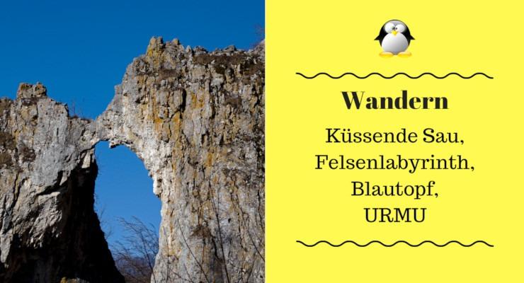 Artielbild Wandern in Blaubeuren Küssende Sau, Felsenlabyrinth, Günzelburg, Blautopf, Urmu