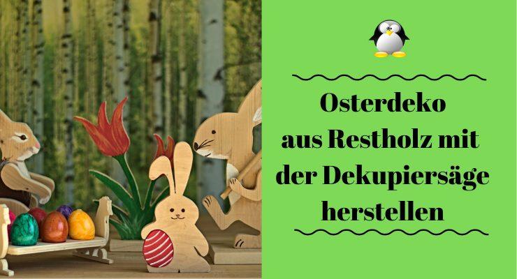 Artikelbild Osterdeko aus Restholz mit der Dekupiersäge herstellen 2020